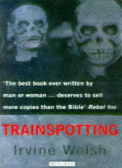 Trainspotting By Irvine Welsh. 9780749396060