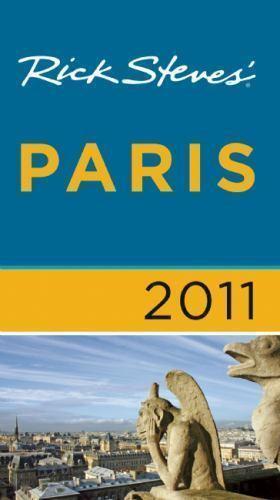 Rick Steves' Paris 2011 by Steves, Rick; Smith, Steve; Openshaw, Gene