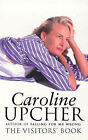 The Visitor's Book by Caroline Upcher (Paperback, 1998)