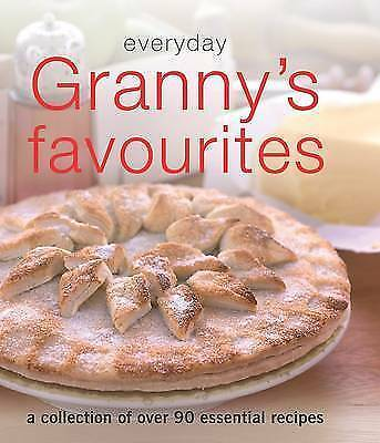 """""""AS NEW"""" , Everyday Granny's Favourites: A Collection of Essential Recipes, Hard"""