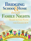 Bridging School & Home Through Family Nights: Ready-To-Use Plans for Grades K--8 by Karen B. Miller, Diane W. Kyle, Ellen McIntyre, Gayle H. Moore (Paperback, 2015)