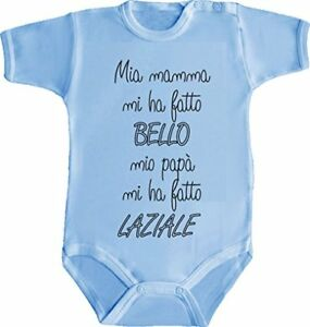 Body-Bimbo-Bimba-Neonato-MIA-MAMMA-MI-HA-FATTO-BELLO-PAPA-039-LAZIALE-lazio-nasci