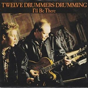 Twelve-Drummers-Drumming-I-039-ll-be-there-1988-7-034-Single