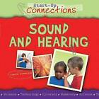 Sound and Hearing by Claire Llewellyn (Paperback, 2012)
