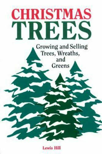 Christmas Trees Growing And Selling Trees, Wreaths, And Greens By Hill, Lewis , - $14.14