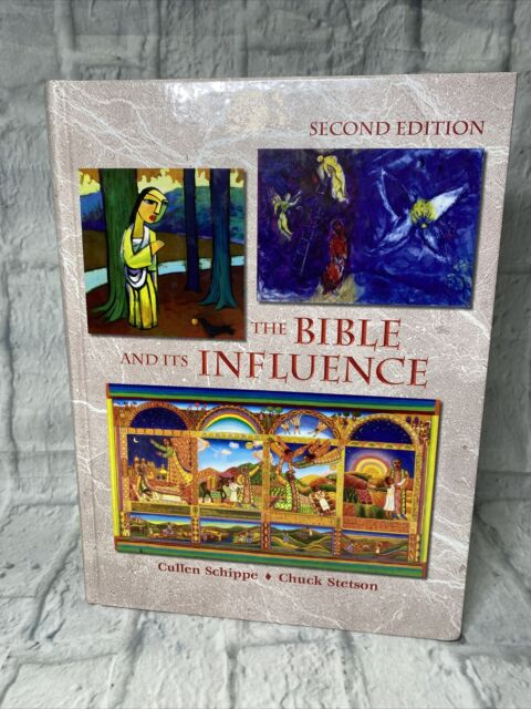 BIBLE AND ITS INFLUENCE, STUDENT TEXT, SECOND EDITION By Chuck Stetson & Cullen