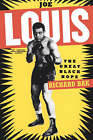 Joe Louis: The Great Black Hope by Richard Bak (Paperback, 1998)