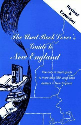 The Used Book Lover's Guide to New England by David S. Siegel; Susan Siegel