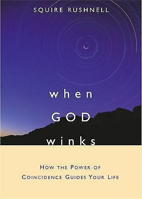 When GOD Winks: How the Power of Coincidence Guides Your Life