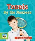 Tennis by the Numbers by Desiree Bussiere (Hardback, 2013)