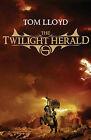 The Twilight Herald by Tom Lloyd (Paperback, 2007)