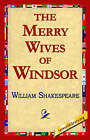 The Merry Wives of Windsor by William Shakespeare (Paperback / softback, 2005)