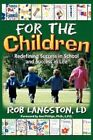 for The Children Rob Langston LD Authorhouse Paperback / Softback 9781468554335