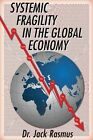 Systemic Fragility in the Global Economy by Jack Rasmus (Paperback, 2016)