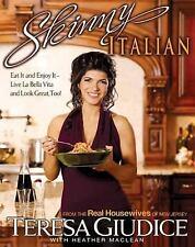 Skinny Italian : Eat It and Enjoy It - Teresa Giudice Real Housewives