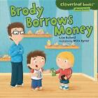 Brody Borrows Money by Lisa Bullard (Hardback, 2013)