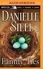 Family Ties by Danielle Steel (CD-Audio, 2014)