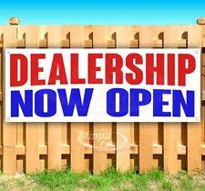 Dealership Now Open Advertising Vinyl Banner Flag Sign Many Sizes