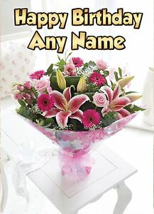 Image Is Loading Personalised Flowers Birthday Card Any Name Age Female