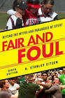 Fair and Foul: Beyond the Myths and Paradoxes of Sport by D. Stanley Eitzen (Paperback, 2016)