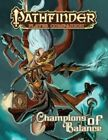 Pathfinder Player Companion: Champions of Balance: Champions of Balance by Ron Lundeen, Matt Goodall, Jason Ridler, David Schwartz (Paperback, 2014)