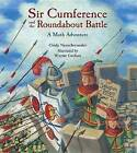Sir Cumference and the Roundabout Battle: A Math Adventure by Cindy Neuschwander (Hardback, 2015)
