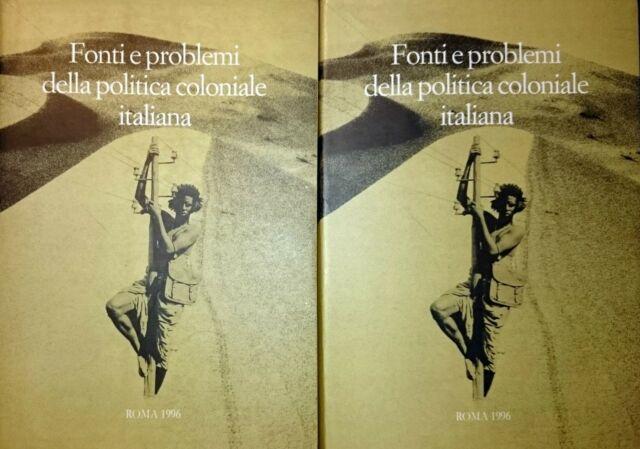 FONTI E PROBLEMI DELLA POLITICA COLONIALE ITALIANA ARCHIVI DI STATO 1996 2 VV