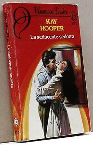 La Seducente Sedotta - K. Hooper [bluemoon Desire 410]