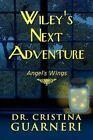 Wiley's Next Adventure 9781448959297 by Cristina Guarneri Paperback