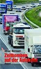 Zeitbomben auf der Autobahn von Oliver Bernsen (2010, Taschenbuch)