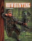Bowhunting by Tom Carpenter (Hardback, 2015)