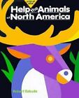 Pop-Up Bks.: Help the Animals of North America by Robert Sabuda (1995, Hardcover)