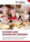Kochen und Backen mit Kindern von Manon Sander (2014, Gebundene Ausgabe)