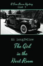 The Girl in the Next Room : A Sam Russo Mystery CASE 3 by Ki Longfellow...