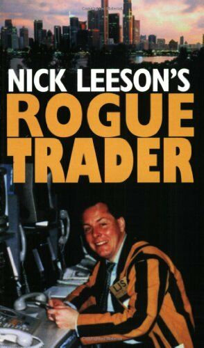 Rogue Trader By Nick Leeson. 9780751517088