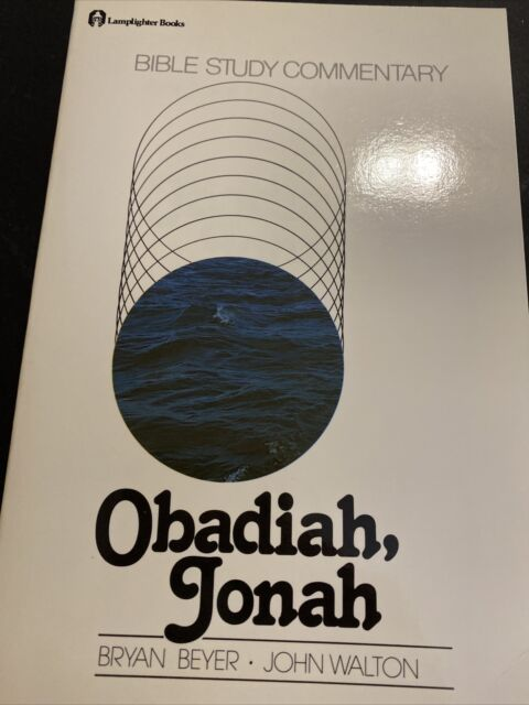Bible Study Commentary : Obadiah and Jonah by Bryan E. Beyer; John Walton