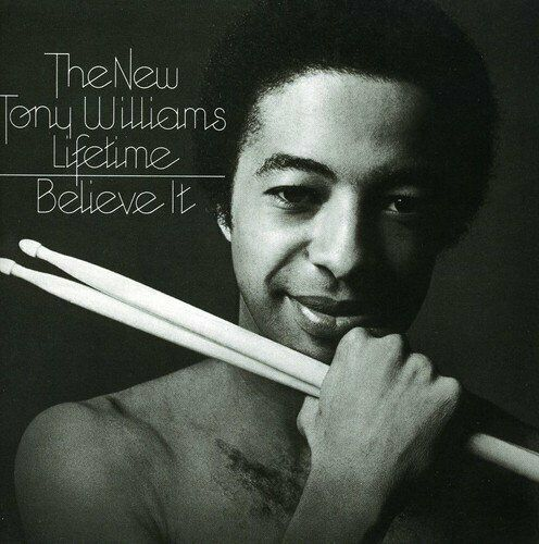 Tony Williams - Believe It (NEW CD)