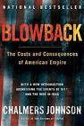 Blowback: The Costs and Consequences of American Empire by Chalmers Johnson (Paperback, 2004)