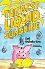 The Best Liquid Sunshine by Keri Brubaker Ems (Paperback / softback, 2015)