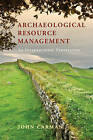 Archaeological Resource Management: An International Perspective by John Carman (Paperback, 2015)