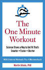 The One Minute Workout by Martin Gibala (Paperback, 2017)