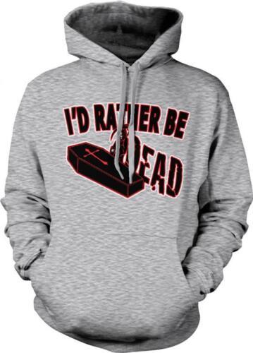 I/'d Rather Be Dead Grim Reaper Horror Film Nerd Geek Movie Buff Hoodie Pullover