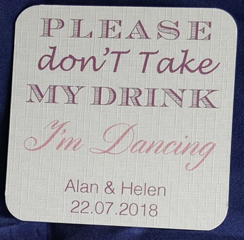 Wedding drinks coasters don/'t take my drink I/'m Dancing 2 colours or 1