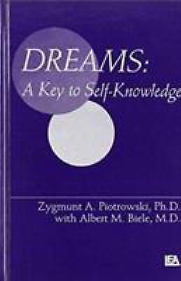 Dreams : A Key to Self-Knowledge by Albert M. Biele; Zygmunt A. Piotrowski