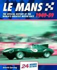 Mans: The Official History of the World's Greatest Motor Race, 1949-59 by Quentin Spurring (Hardback, 2014)