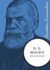 Christian Encounters: D. L. Moody by Kevin Belmonte (2010, Paperback)