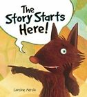 The Story Starts Here! by Owlkids (Hardback, 2014)