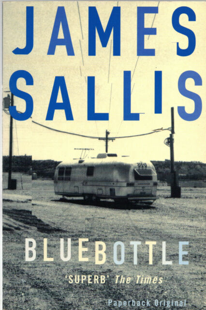 "JAMES SALLIS - ""BLUEBOTTLE"" - A LEW GRIFFIN NOVEL - NO EXIT PRESS ORIGINAL(1999)"