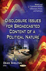 Disclosure Issues for Broadcasted Content of a Political Nature by Nova Science Publishers Inc (Paperback, 2015)