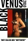 Black Venus 2010 : They Called Her Hottentot (2010, Paperback)